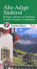 guida Alto Adige Sudtirol Bolzano, Merano e le Dolomiti 2015