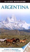 guida Argentina con Buenos Aires, le Pampas, Iguazu, Cordoba, Cuyo, Patagonia, Terra del Fuoco ed Antartide