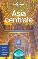 guida Asia con Kazakistan, Uzbekistan, Turkmenistan, Kirghizistan, Tagikistan, La Via Seta per un viaggio perfetto 2018