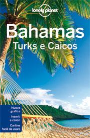 guida Bahamas con Turks, Caicos, Grand Bahama, Abacos, Biminis, Andros, Berry, Nassau, New Providence, Eleuthera, Cat & San Salvador Islands, Exumas, meridionali