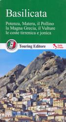 guida Basilicata con Potenza, Matera, il Pollino, la Magna Grecia, Vulture, le coste tirrenica e jonica 2015