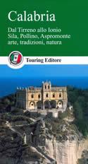 guida Calabria dal Tirreno Ionio, con Sila, Pollino, Aspromonte, Cosenza, Crotone, Catanzaro, Vibo Valentia, Reggio di 2015