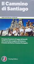 guida turistica Il Cammino di Santiago - dai Pirenei a Puente la Reina, per Santiago de Compostela - edizione 2015