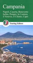 guida Campania Napoli, Caserta, Benevento, Ischia, Pompei, la Costiera, il Vesuvio, Cilento, Capri 2014