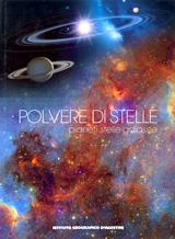 Polvere di stelle - volume illustrato con fotografie della NASA e pagine enciclopediche su pianeti, stelle e galassie - nuova edizione