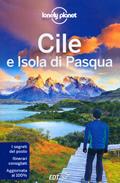 guida Cile e isola di Pasqua / Rapa Nui con Santiago, Sur Chico, Chiloe, Patagonia Tierra del Fuego 2016