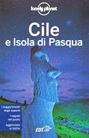 guida Cile e isola di Pasqua / Rapa Nui con Santiago, Sur Chico, Chiloe, Patagonia Tierra del Fuego 2019