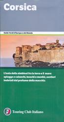 guida Corsica con Bastia, Capo Corso, Calvi, Corte, Ajaccio, Bonifacio, il golfo di Porto Vecchio