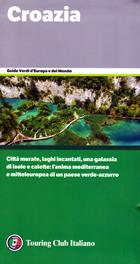 guida Croazia con Zagabria e le città d'arte, Istria, Dalmazia, Slavonia, isole i parchi nazionali