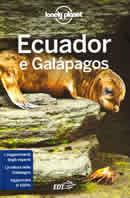 guida Ecuador e Isole Galapagos con tutte le regioni, Quito, gli Altopiani pianure, la costa 2018