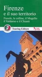 guida Firenze e gli Uffizi, Ponte Vecchio, il Duomo, Palazzo Santa Croce, l'Oltrarno le colline, Fiesole, Mugello, Vallombrosa, Valdarno, Monte Albano, Chianti, Valdelsa