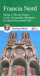 guida Francia con Parigi, Ile de France, Loira, Normandia, Bretagna e le dei grandi vini 2015