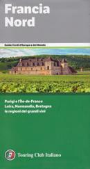 guida Francia con Parigi, Ile de France, Loira, Normandia, Bretagna e le dei grandi vini 2019