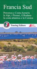 guida Francia con Provenza, Costa Azzurra, le Alpi, i Pirenei, il Rodano, la atlantica e Corsica 2017