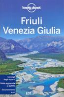 guida Friuli Venezia Giulia con Pordenone, i Magredi e le Valli, Udine, mare laguna, Cividale del Friuli, Valli Natisone, Gorizia, il Collio, l'Isonzo, Trieste, Carso 2018