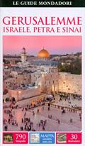 guida Gerusalemme e la Terra Santa, Israele, Petra, Sinai con i quartieri Musulmano, Ebraico, Cristiano ed Armeno, il Monte Ulivi Sion, Galilea, Mar Morto, deserto del Negev, Rosso