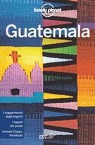 guida Guatemala e spiagge del Belize con Antigua, il versante Pacifico, le rovine Maya, Ciudad de Guatemala, El Peten, Distretto di Belize, Cayes settentrionali 2019