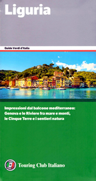 guida Liguria con Genova, Levante, Ponente, il Tigullio, le Cinque Terre, spiagge, i borghi interni
