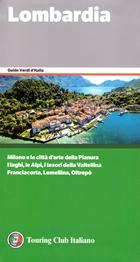 guida Lombardia con Milano, tutte le città d'arte Pianura, i laghi, Alpi, la Valtellina, Brianza e Franciacorta, parchi, Lomellina, Oltrepò 2018