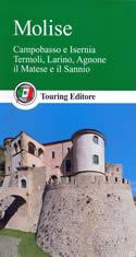 guida Molise con Campobasso, Isernia, Termoli, Larino, Agnone, il Matese e Sannio 2015