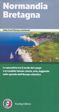guida Normandia e Bretagna con Le Havre, Caen, Rouen, Granville, Rennes, Nantes il Finistere 2017