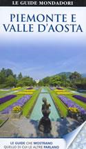 guida Piemonte e Valle d' Aosta con Torino, le Valli Torinesi, il Cuneese, Monferrato Langhe