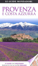 guida Provenza e Costa Azzurra con la riviera le Alpi Marittime, il Var Iles d'Hyeres, Bouches du Rhone, Nimes, Vaucluse, d'Alta