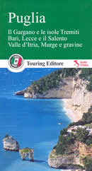 guida Puglia con il Gargano e le isole Tremiti, Valle d'Itria Salento