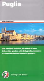 guida Puglia con il Gargano e le isole Tremiti, Valle d'Itria Salento 2019