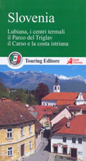 guida Slovenia con Lubiana, le città storiche, il parco del Triglav, Carso e i centri termali 2018