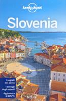 guida Slovenia Lubiana, Gorenjska, Primorska, Notranjska, Dolenjska, Bela Krajina, Stajerska, Koroska, Prekmurje per un viaggio perfetto 2016