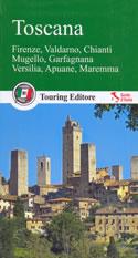 guida Toscana con Firenze, la Versilia, Arcipelago, Garfagnana, Maremma, Mugello, Chianti, Casentino, Apuane, Valdarno 2015