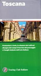 guida Toscana con Firenze, la Versilia, Arcipelago, Garfagnana, Maremma, Mugello, Chianti, Casentino, Apuane, Valdarno 2016