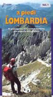 guida per il Trekking A piedi in Lombardia vol.1