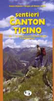 guida per il Trekking Sentieri nel Canton Ticino vol.1 comprende le valli Leventina, Blenio, Riviera e Bellinzonese