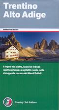 guida Trentino Alto Adige con Trento, Bolzano, Dolomiti, i Parchi Naturali, Laghi e Castelli