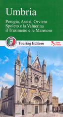 guida Umbria con Perugia, Terni, Orvieto, il Trasimeno, i Sibillini e luoghi di San Francesco 2015