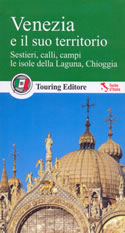 guida Venezia Sestieri, le isole Laguna, Chioggia
