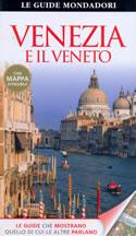 guida Venezia e il Veneto con San Marco, Polo Santa Croce, Castello, Dorsoduro, Cannaregio, Isole Laguna, Pianura Veneta, Verona Lago di Garda, Le Dolomiti