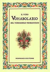 guida Il Vero Vohabolario del Vernaholo Fiorentino Storia e curiosità di Firenze, con Grammatica, Vocaboli A Z, Proverbi modi dire